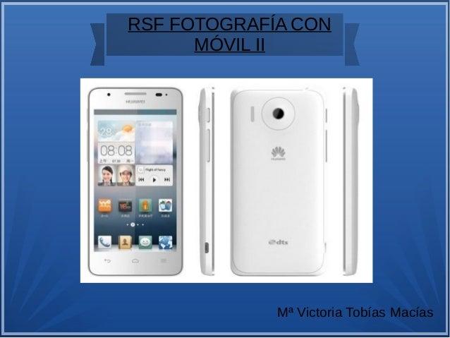 RSF FOTOGRAFÍA CON  MÓVIL II  Mª Victoria Tobías Macías