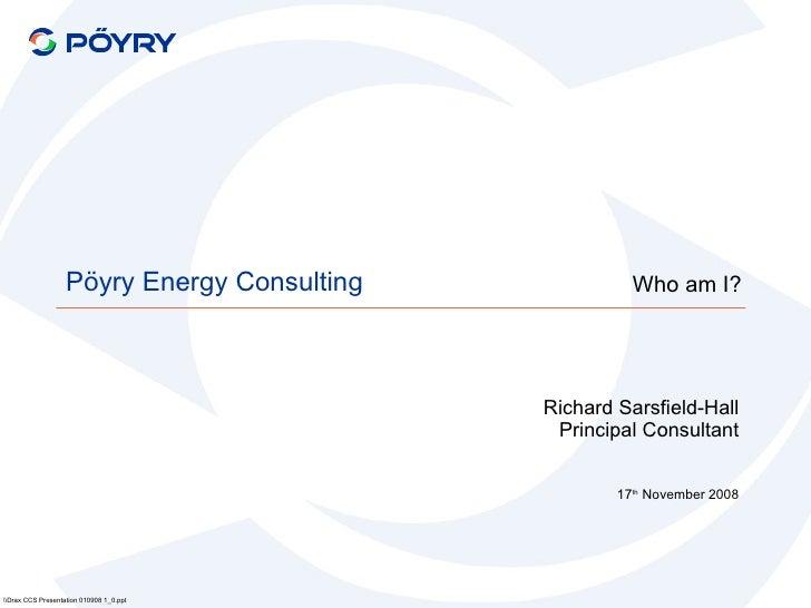 Richard Sarsfield-Hall Principal Consultant 17 th  November 2008 Who am I? rax CCS Presentation 010908 1_0.ppt