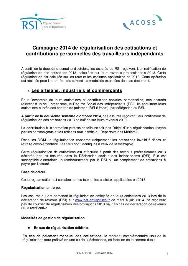 RSI / ACOSS - Septembre 2014 1 Campagne 2014 de régularisation des cotisations et contributions personnelles des travaille...