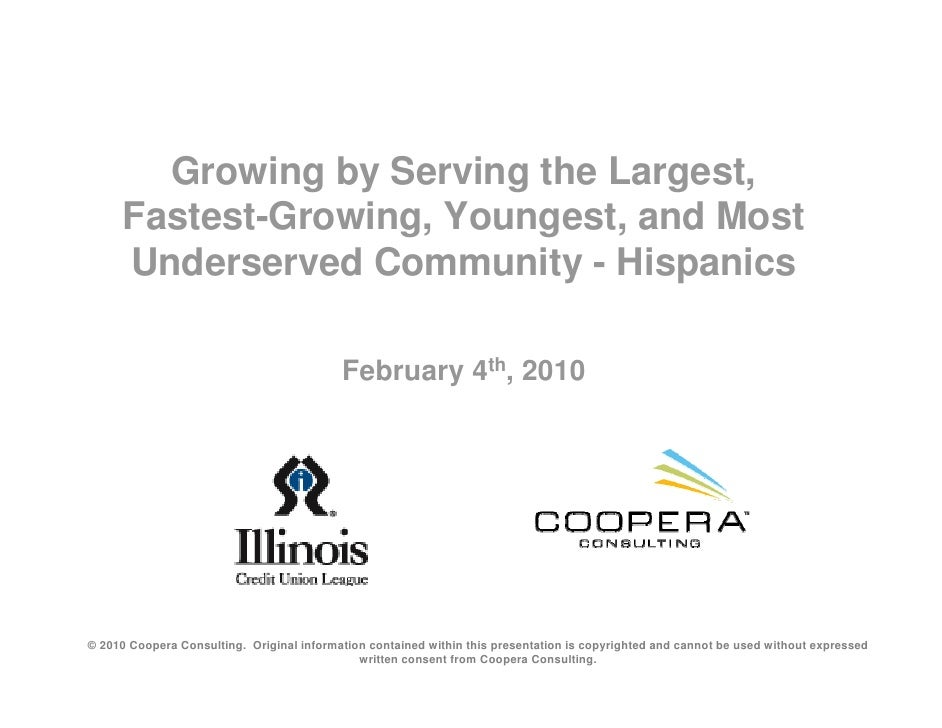 Growing by Serving the Largest,       Fastest-Growing, Youngest, and Most       Underserved Community - Hispanics         ...