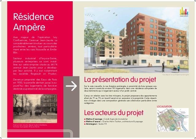 Résidence Ampère Axe majeur de l'opération Ivry Confluences, l'avenue Jean-Jaurès va considérablement évoluer au cours des...
