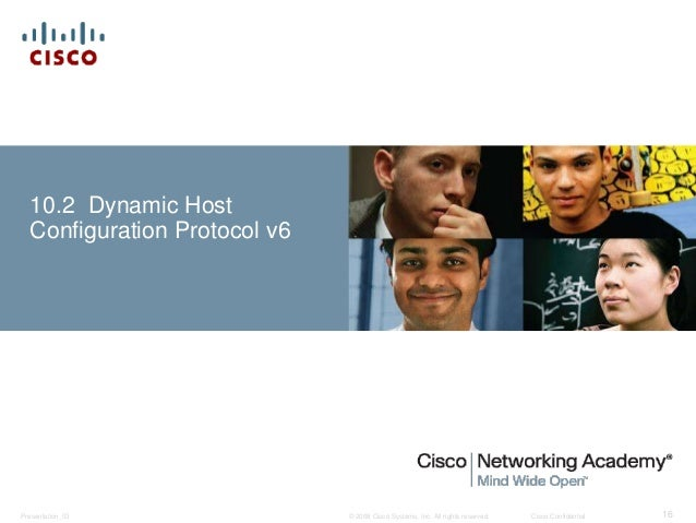 10.2 Dynamic Host  Configuration Protocol v6  © 2008 Cisco Systems, Inc. All Presentation_ID rights reserved. Cisco Confid...