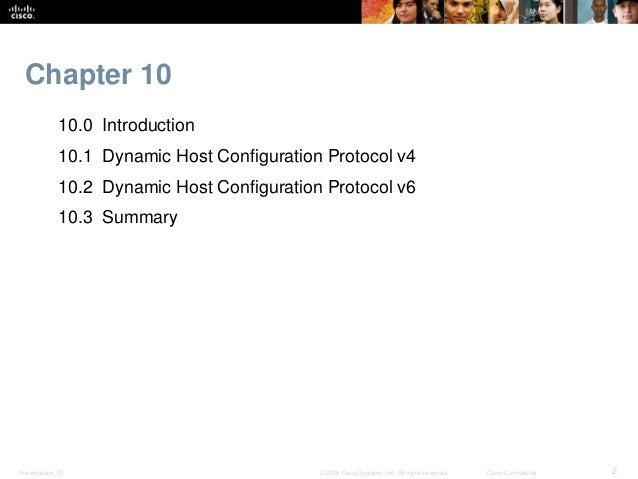 Chapter 10  10.0 Introduction  10.1 Dynamic Host Configuration Protocol v4  10.2 Dynamic Host Configuration Protocol v6  1...