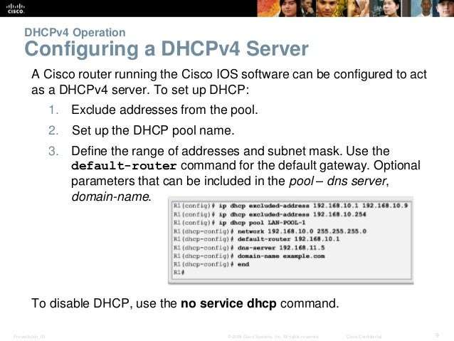 DHCPv4 Operation  Configuring a DHCPv4 Server  A Cisco router running the Cisco IOS software can be configured to act  as ...
