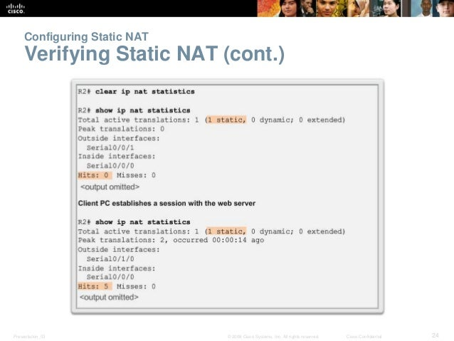 Configuring Static NAT  Verifying Static NAT (cont.)  Presentation_ID © 2008 Cisco Systems, Inc. All rights reserved. Cisc...