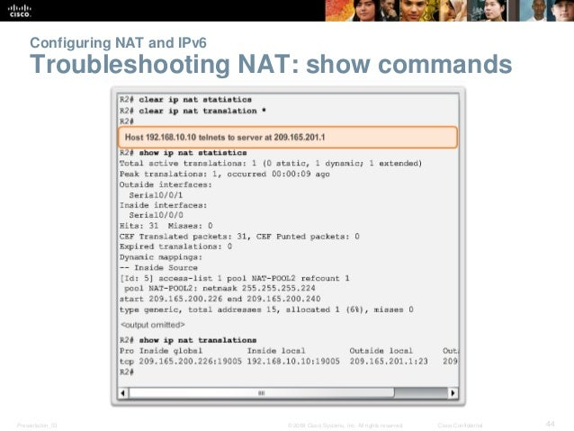 Configuring NAT and IPv6  Troubleshooting NAT: show commands  Presentation_ID © 2008 Cisco Systems, Inc. All rights reserv...