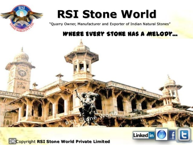 """RSI Stone World              """"Quarry Owner, Manufacturer and Exporter of Indian Natural Stones""""                     Where ..."""