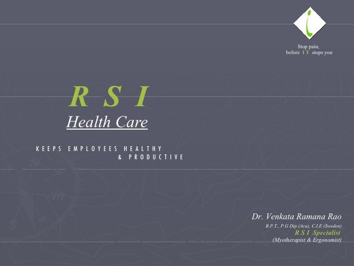 Dr. Venkata Ramana Rao B.P.T., P.G Dip.(Acu), C.I.E (Sweden) R S I  Specialist   (Myotherapist & Ergonomist) Stop pain, be...