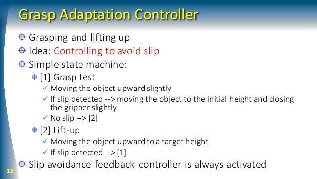 Future Work Learning Grasp Pose Estimator How to parameterize Grasp Adaptation Controller? Improving Grasp Adaptation Cont...