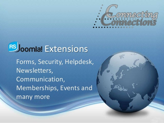Extensions Forms, Security, Helpdesk, Newsletters, Communication, Memberships, Events and many more