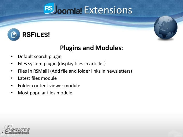 Extensions Plugins and Modules: • Default search plugin • Files system plugin (display files in articles) • Files in RSMai...