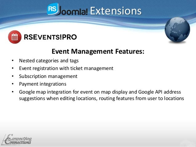 Extensions Event Management Features: • Nested categories and tags • Event registration with ticket management • Subscript...