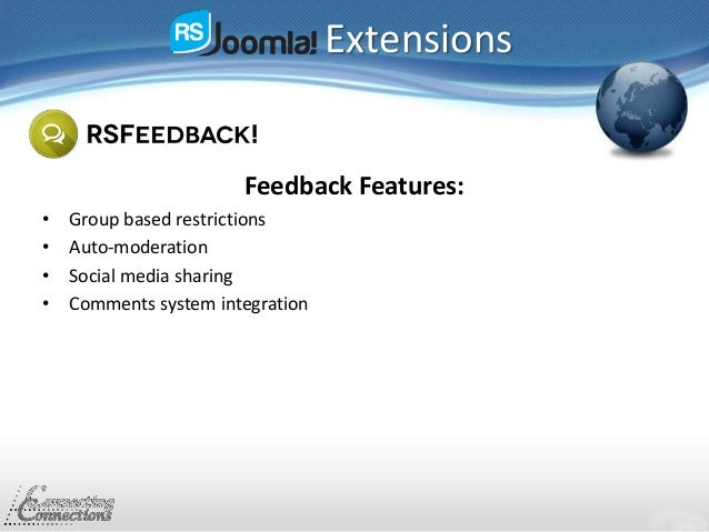 Extensions Feedback Features: • Group based restrictions • Auto-moderation • Social media sharing • Comments system integr...