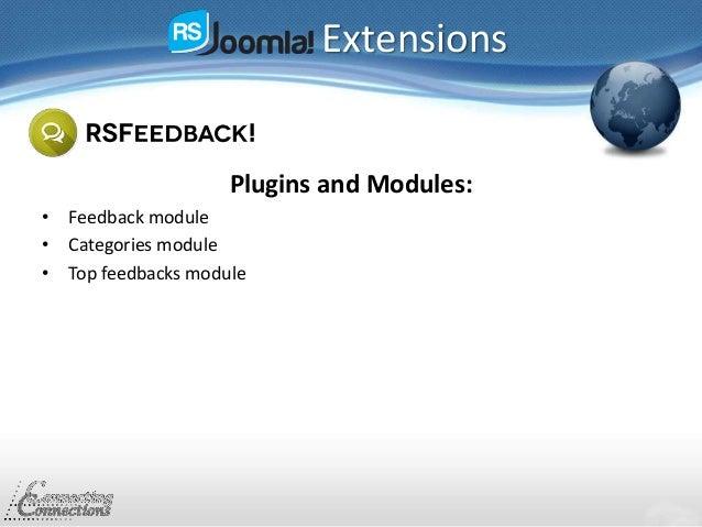 Extensions Plugins and Modules: • Feedback module • Categories module • Top feedbacks module