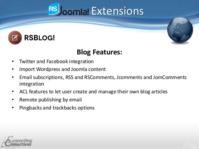 Extensions Blog Features: • Twitter and Facebook integration • Import Wordpress and Joomla content • Email subscriptions, ...