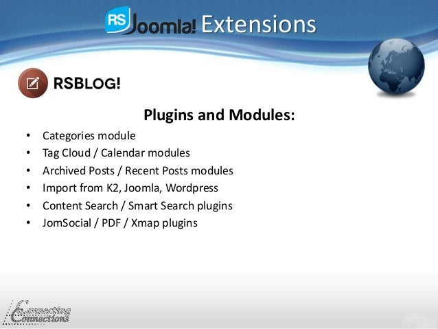 Extensions Plugins and Modules: • Categories module • Tag Cloud / Calendar modules • Archived Posts / Recent Posts modules...