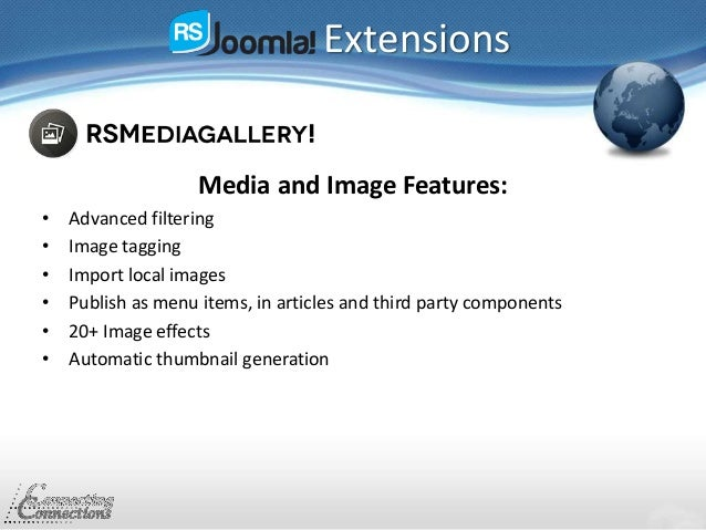 Extensions Media and Image Features: • Advanced filtering • Image tagging • Import local images • Publish as menu items, i...