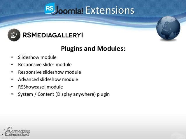 Extensions Plugins and Modules: • Slideshow module • Responsive slider module • Responsive slideshow module • Advanced sli...