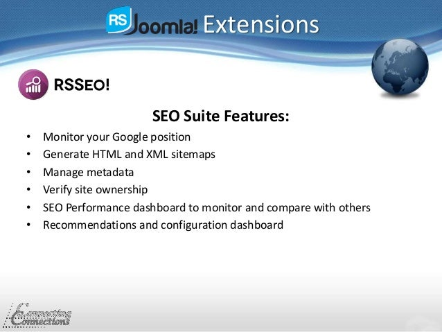 Extensions SEO Suite Features: • Monitor your Google position • Generate HTML and XML sitemaps • Manage metadata • Verify ...
