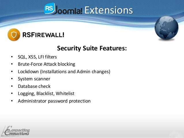 Extensions Security Suite Features: • SQL, XSS, LFI filters • Brute-Force Attack blocking • Lockdown (Installations and Ad...