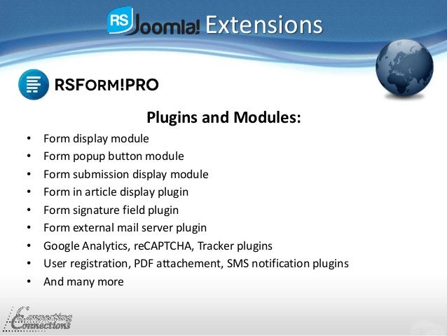 Extensions Plugins and Modules: • Form display module • Form popup button module • Form submission display module • Form i...