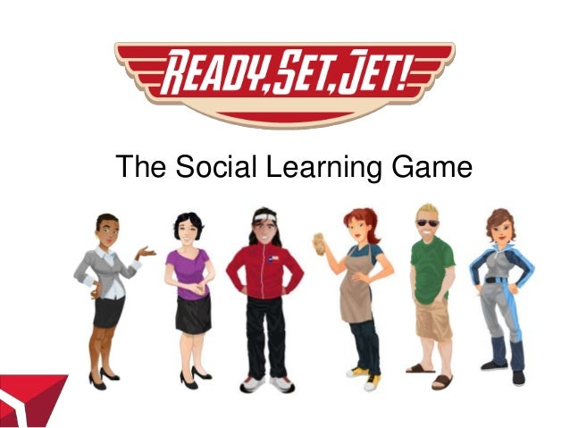 Ready, Set, Jet! The Social Learning Game ryan.mizusaki@delta.com The Social Learning Game