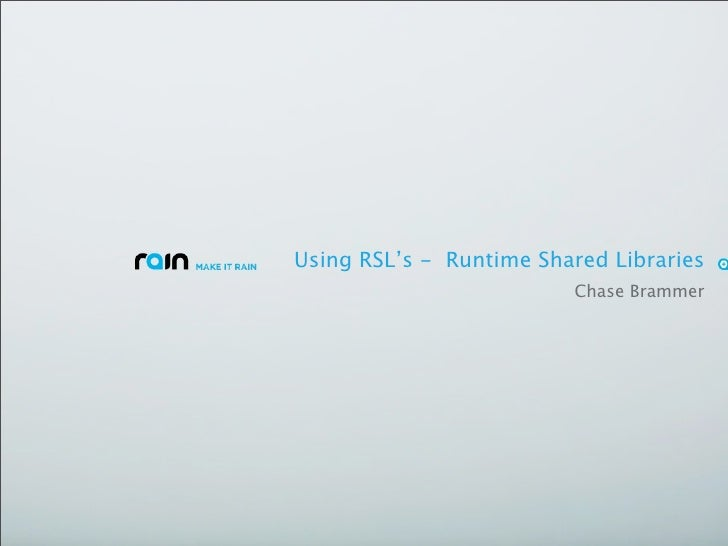 Using RSL's - Runtime Shared Libraries                          Chase Brammer