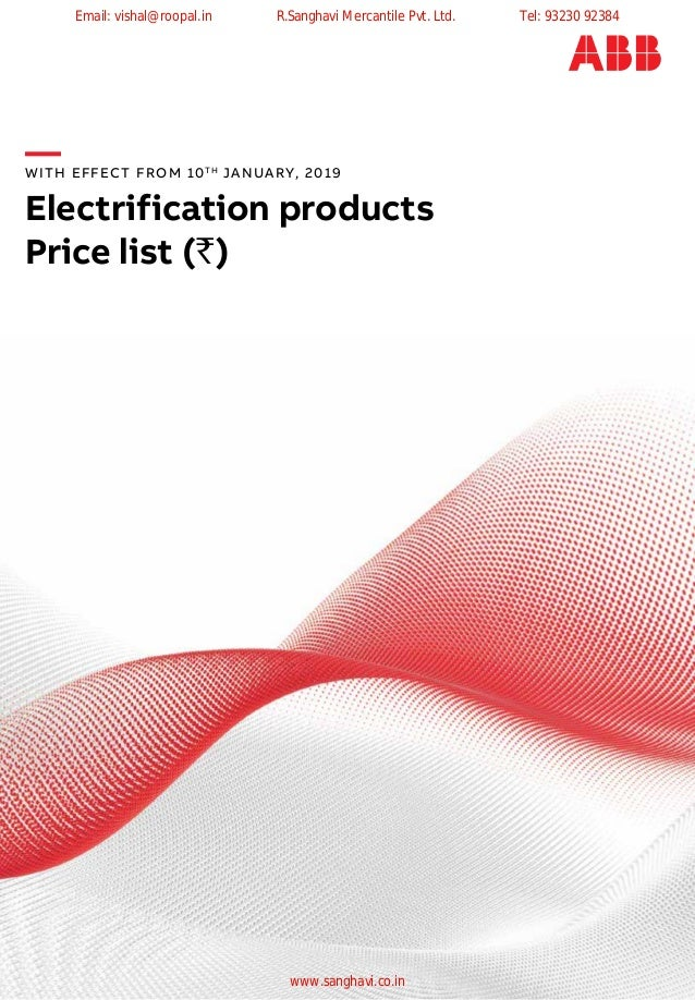—WITH EFFECT FROM 10TH JANUARY, 2019 Electrification products Price list (`) Email: vishal@roopal.in R.Sanghavi Mercantile...