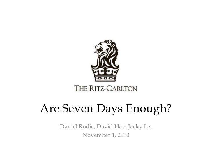 Are Seven Days Enough?<br />Daniel Rodic, David Hao, Jacky Lei<br />November 1, 2010<br />