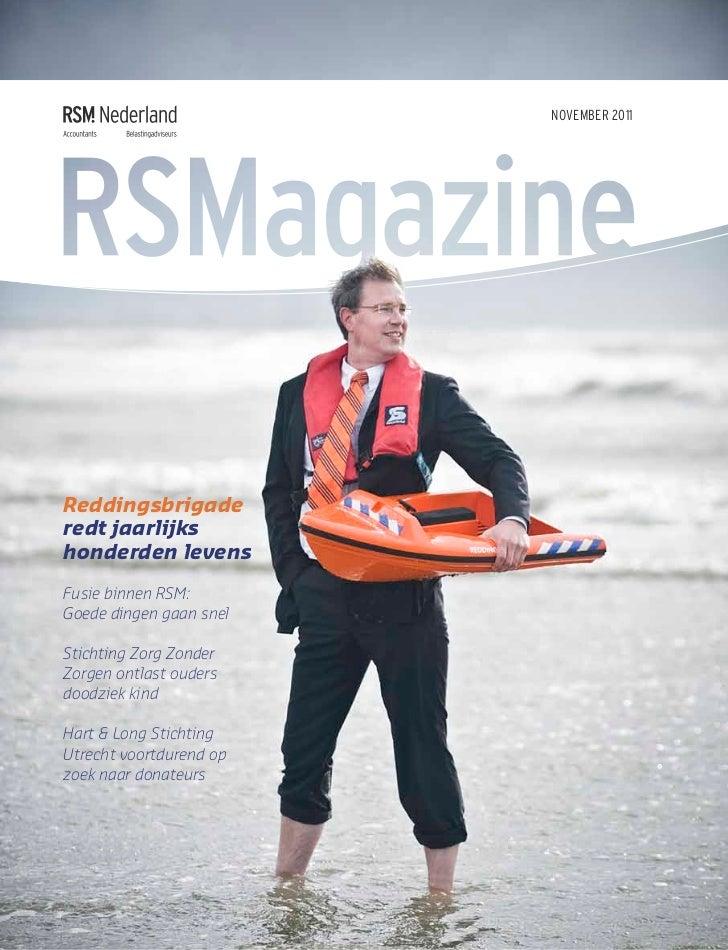 NOVEMBER 2011Reddingsbrigaderedt jaarlijkshonderden levensFusie binnen RSM:Goede dingen gaan snelStichting Zorg ZonderZorg...