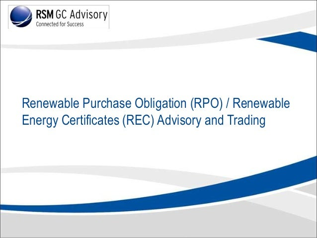 Renewable Purchase Obligation (RPO) / Renewable Energy Certificates (REC) Advisory and Trading