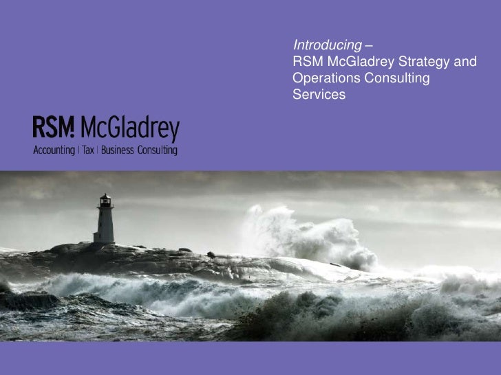 Introducing – RSM McGladrey Strategy and Operations Consulting Services<br />