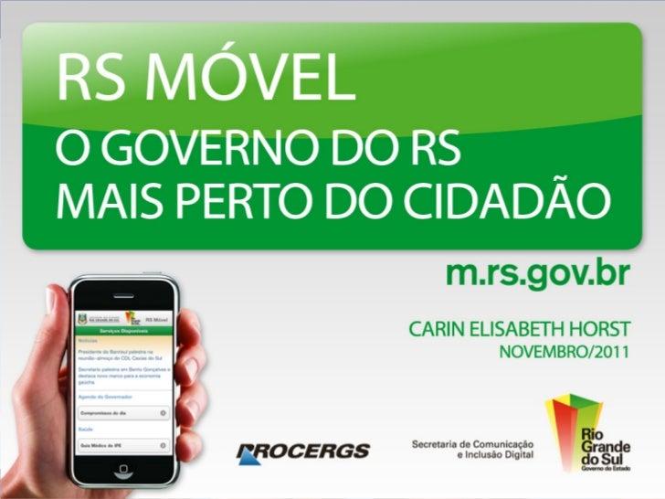 PROCERGS   Agente de inovação da gestão públicaO Governo Móvel (m-gov) é uma evoluçãodo e-gov e uma tendência mundial.A ex...