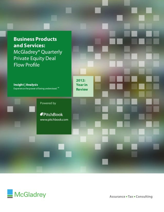 Business Productsand Services:McGladrey® QuarterlyPrivate Equity Deal                                                 2012...