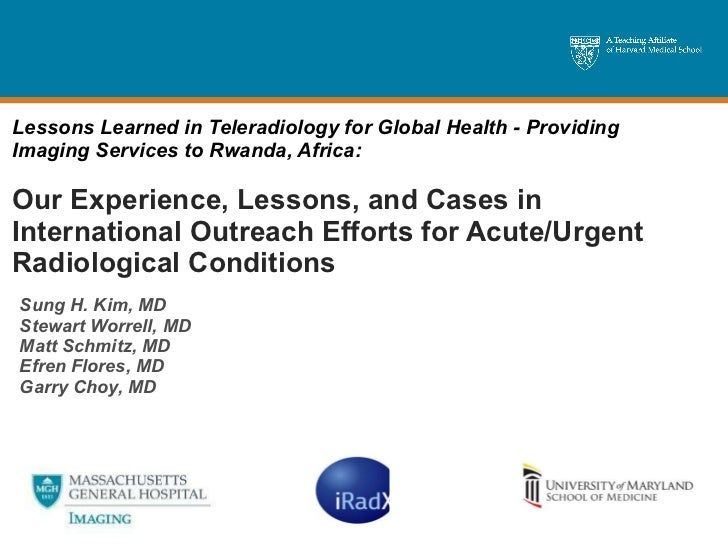 Lessons Learned in Teleradiology for Global Health - Providing Imaging Services to Rwanda, Africa: Our Experience, Lessons...