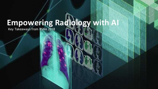 Key Takeaways from RSNA 2018 Empowering Radiology with AI