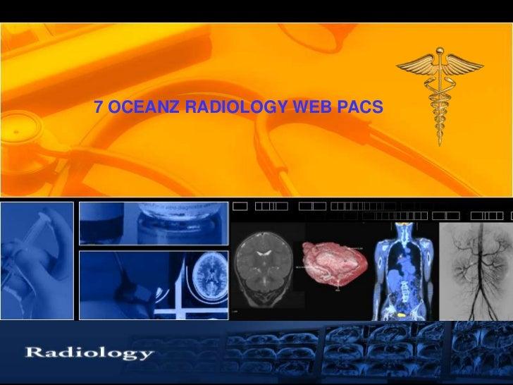 7 OCEANZ WEB PACS<br />7 OCEANZ WEB PACS<br />RADIOLOGY SERVICE ONLINE<br />