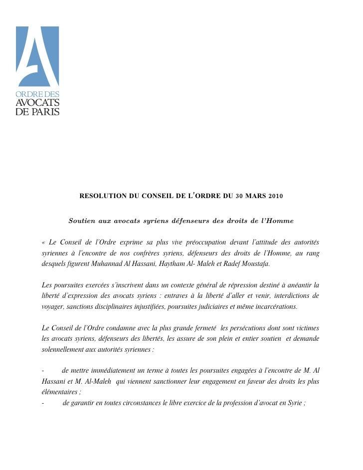 RESOLUTION DU CONSEIL DE L'ORDRE DU 30 MARS 2010            Soutien aux avocats syriens défenseurs des droits de l' Homme ...