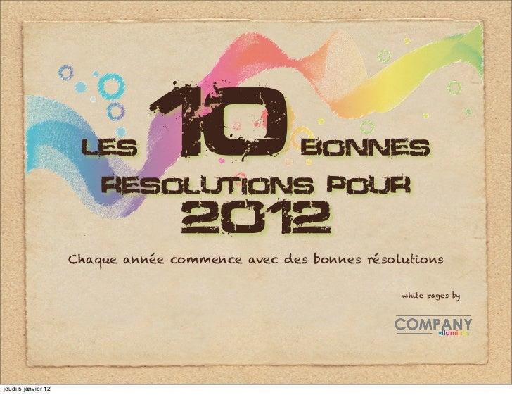 Les      10                         resolutions pour                                                   Bonnes             ...
