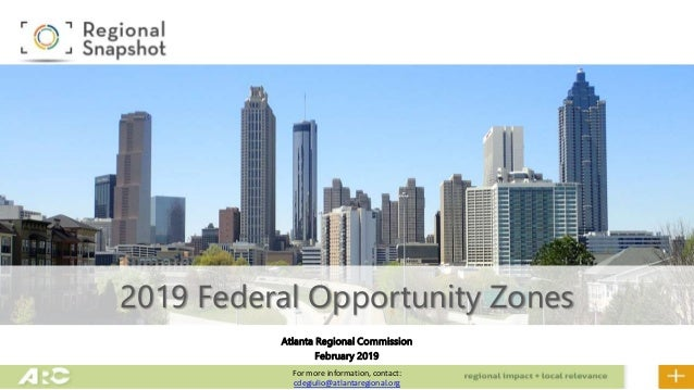 Atlanta Regional Commission February 2019 2019 Federal Opportunity Zones For more information, contact: cdegiulio@atlantar...