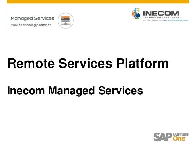 Remote Services PlatformInecom Managed Services