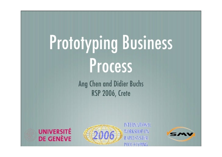 Prototyping Business        Process     Ang Chen and Didier Buchs          RSP 2006, Crete