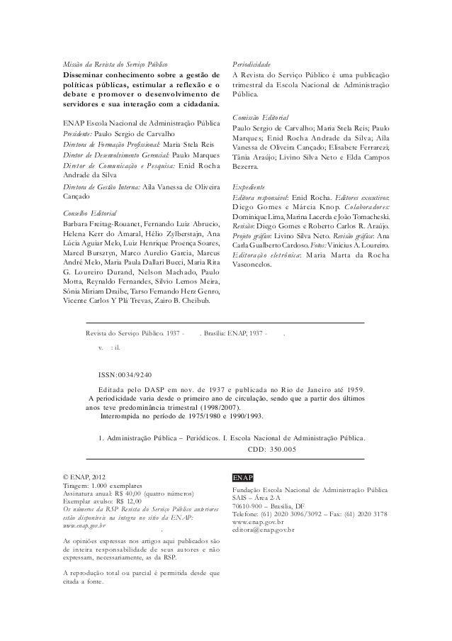Missão da Revista do Serviço Público Disseminar conhecimento sobre a gestão de políticas públicas, estimular a reflexão e ...