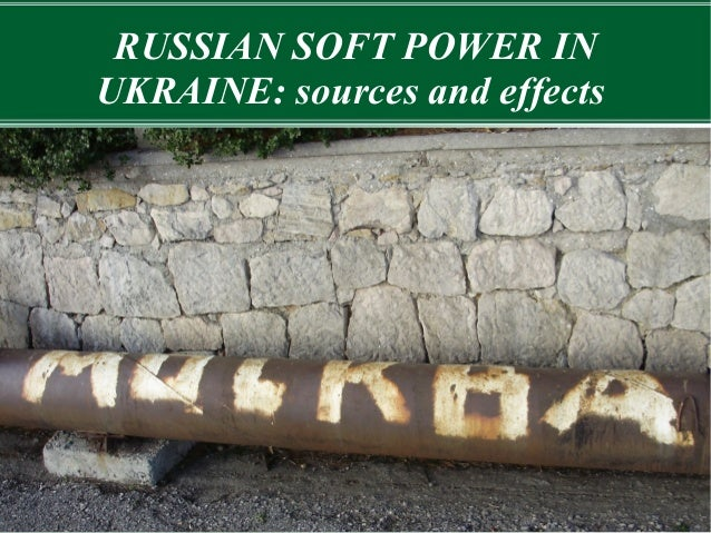 RUSSIAN SOFT POWER INUKRAINE: sources and effectsSummarize the main plansExplain the long-term course to follow
