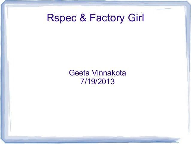 Rspec & Factory Girl Geeta Vinnakota 7/19/2013