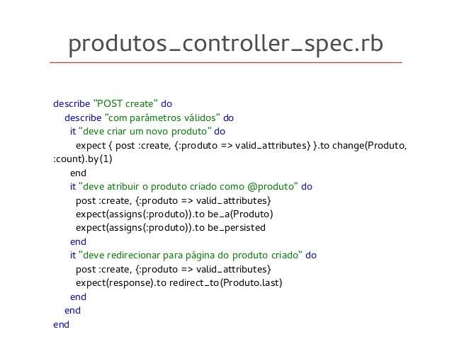 """produtos_controller_spec.rb describe """"POST create"""" do describe """"com parâmetros válidos"""" do it """"deve criar um novo produto""""..."""