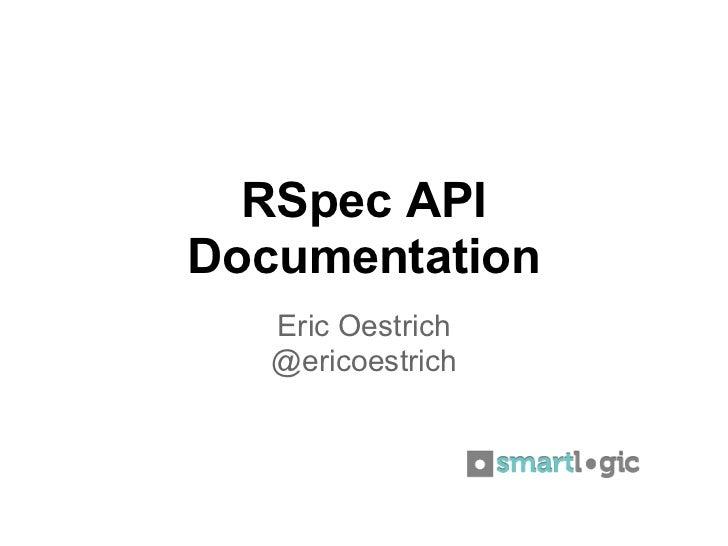 RSpec APIDocumentation   Eric Oestrich   @ericoestrich