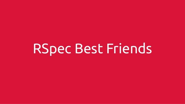 RSpec Best Friends