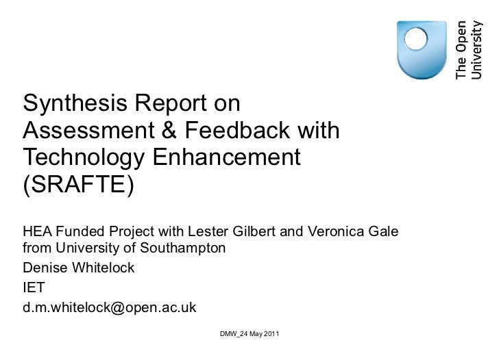 Synthesis Report on Assessment & Feedback with Technology Enhancement (SRAFTE) HEA Funded Project with Lester Gilbert and ...