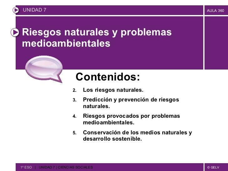 Riesgos naturales y problemas medioambientales <ul><li>Contenidos: </li></ul><ul><li>Los riesgos naturales. </li></ul><ul>...